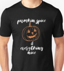 Pumkin Spice and Everything Nice Unisex T-Shirt