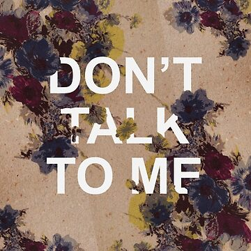 Don't Talk to Me phone case by mimeomia