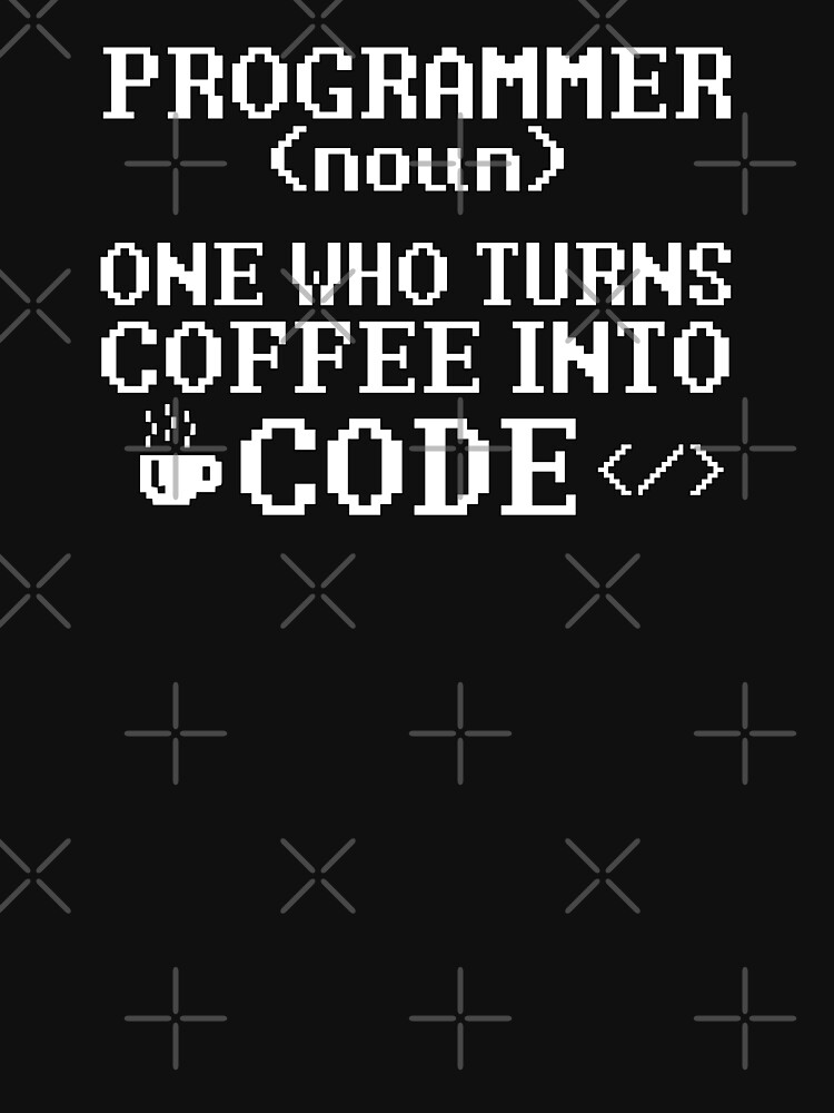 Programmer Definition - Coffee into Code by mymainmandeebo