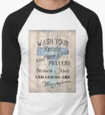 Wash Your Hands... Men's Baseball ¾ T-Shirt