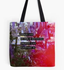 Encrypt like everyone is watching (colour BG) Tote Bag