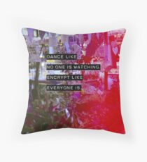 Encrypt like everyone is watching (colour BG) Throw Pillow