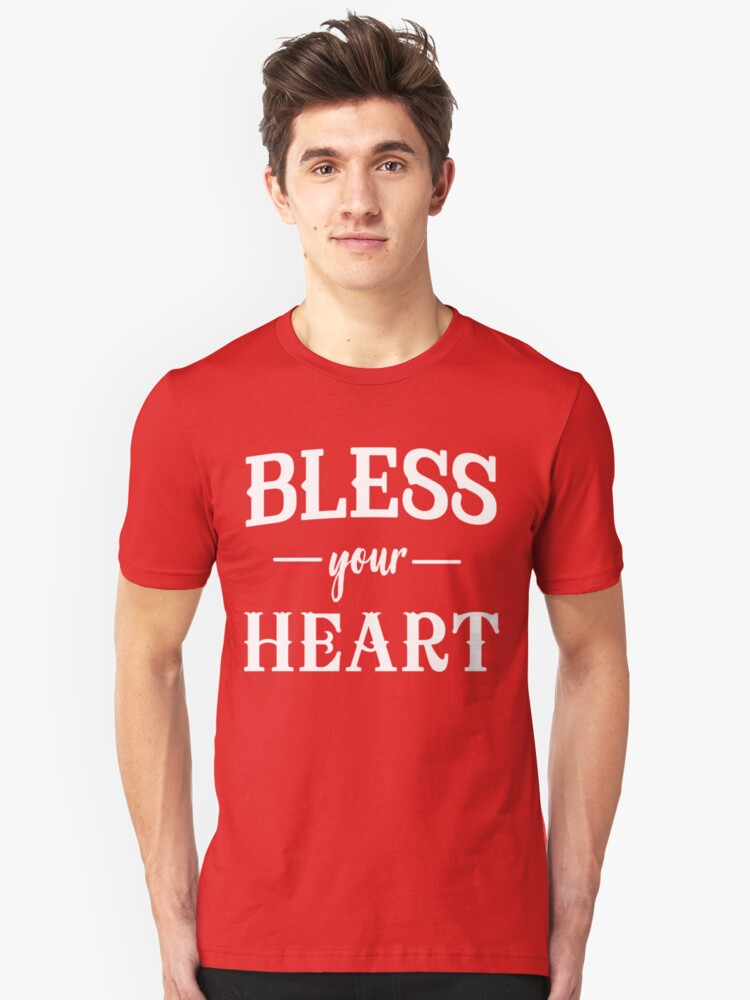 Bless your heart Unisex T-Shirt Front