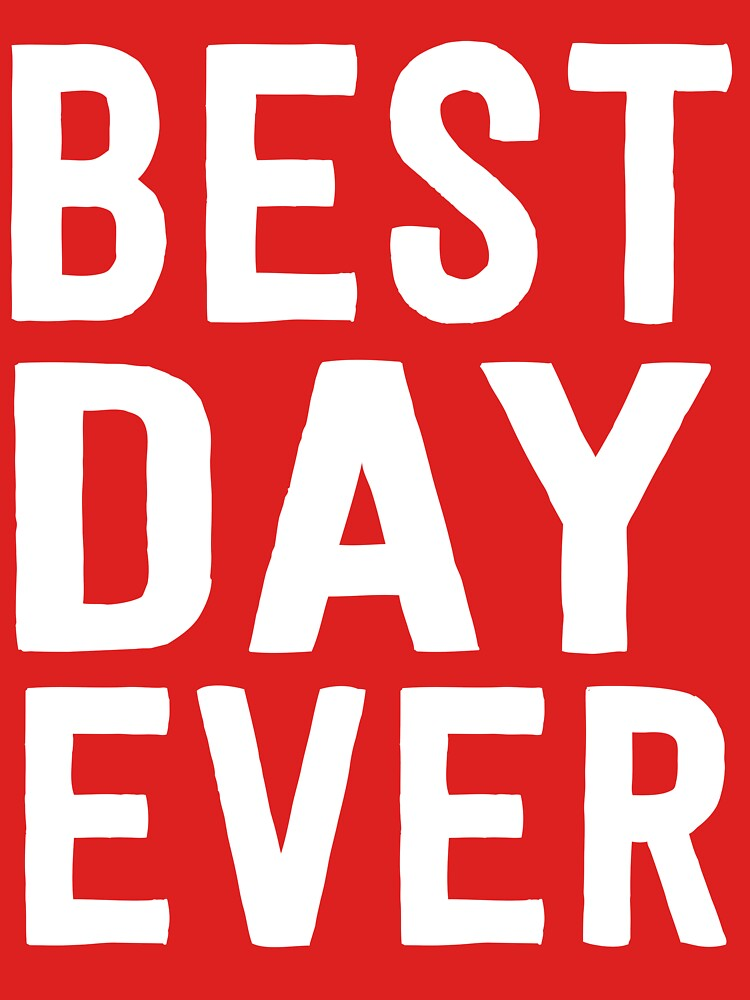 Best Day Ever by inspires