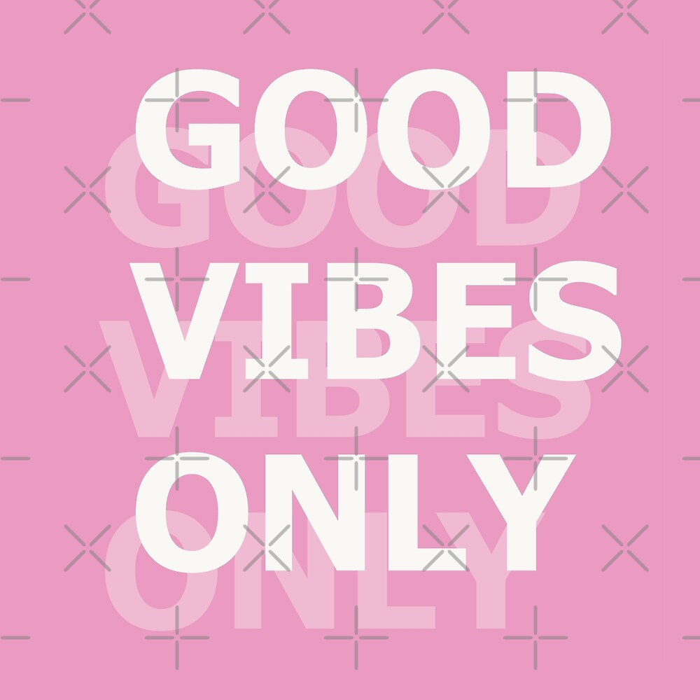 Good Vibes Only - Pink by AJ  Illustration