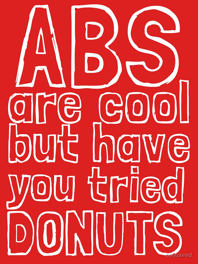 ABS are cool but have you tried donuts by contoured