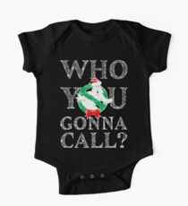 Christmas GhostBusters - Who You Gonna Call?  One Piece - Short Sleeve