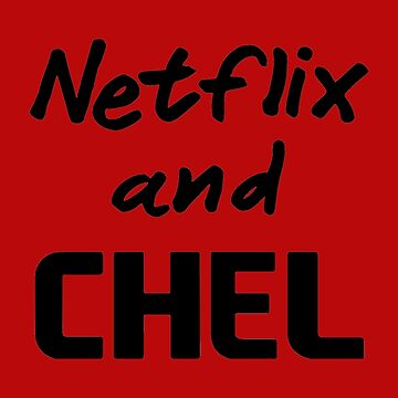 Netflix and CHEL by expandable