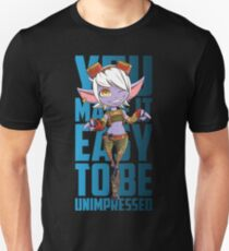 You make it easy to be unimpressed - Tristana  Unisex T-Shirt