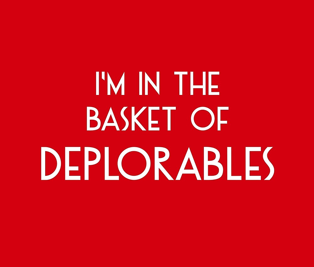 I'm in the Basket of Deplorables by deplorable-inc