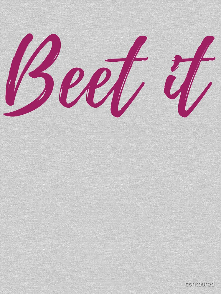 Beet It by contoured