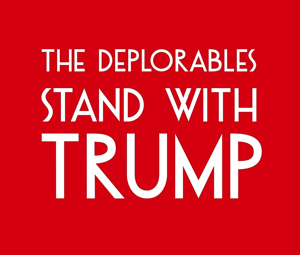 The Deplorables Stand with Trump by deplorable-inc