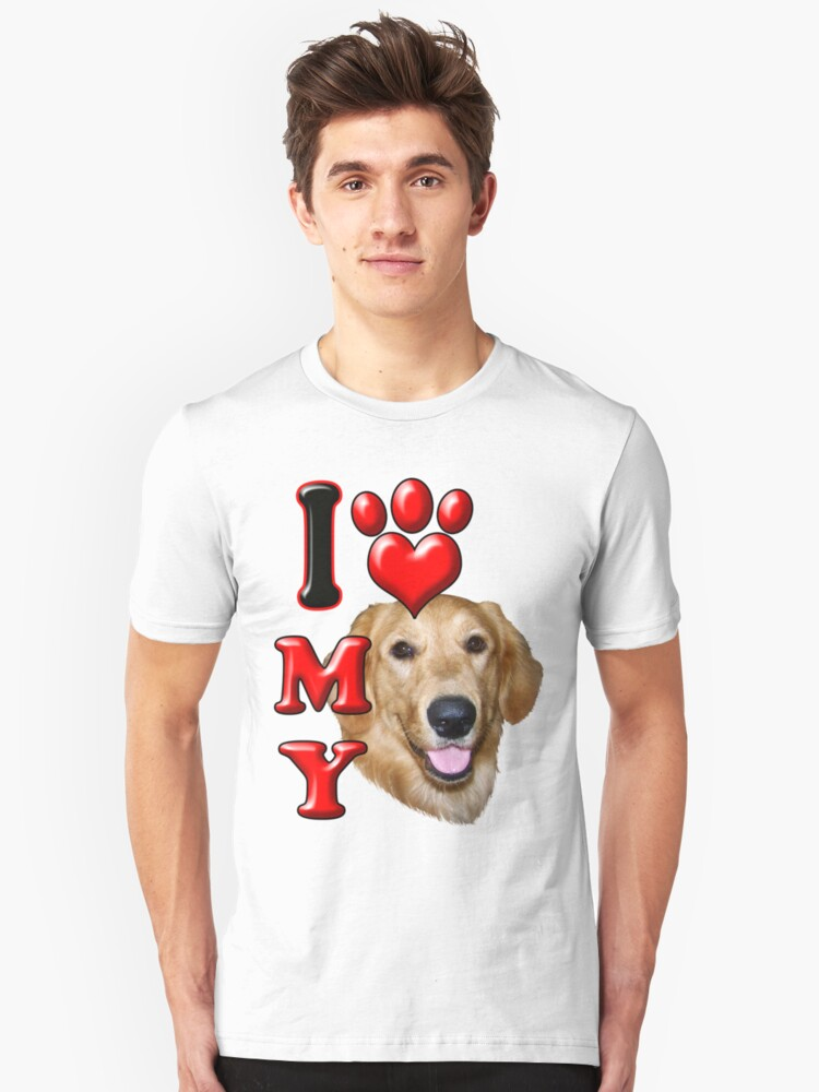 I Love My Golden Retriever Unisex T-Shirt Front