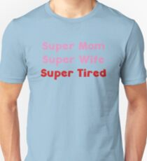 Super Tired Unisex T-Shirt
