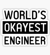 World's okayest engineer Sticker