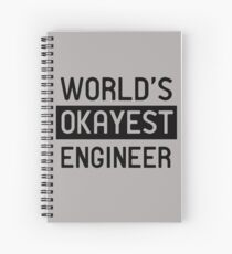 World's okayest engineer Spiral Notebook