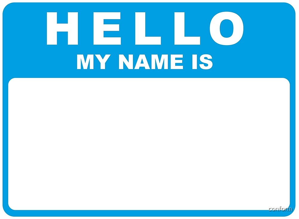 Hello My Name Is (blue) by conform
