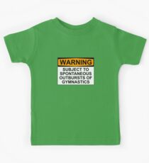 WARNING: SUBJECT TO SPONTANEOUS OUTBURSTS OF GYMNASTICS Kids Tee