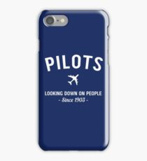 Pilots. Looking down on people Since 1903 iPhone Case/Skin