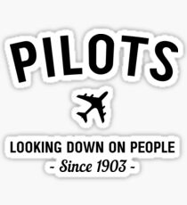 Pilots. Looking down on people Since 1903 Sticker