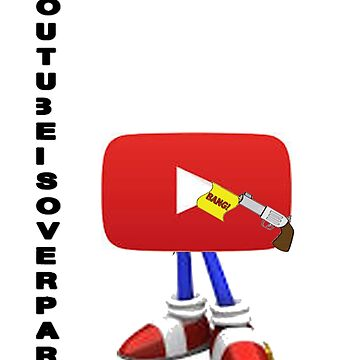 #YouTubeIsOverParty Merchandise by Robinwood01RW