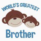 Monkeys Worlds Greatest Brother by JessDesigns