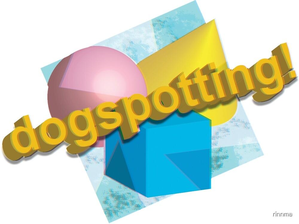 dogspotting! by rinnma