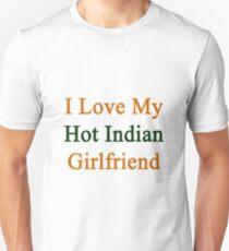 I Love My Hot Indian Girlfriend  Unisex T-Shirt