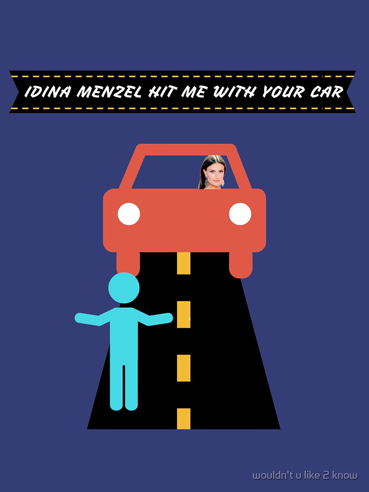 idina menzel hit me with your car by morganalexander
