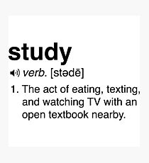 Funny Study Definition Photographic Print