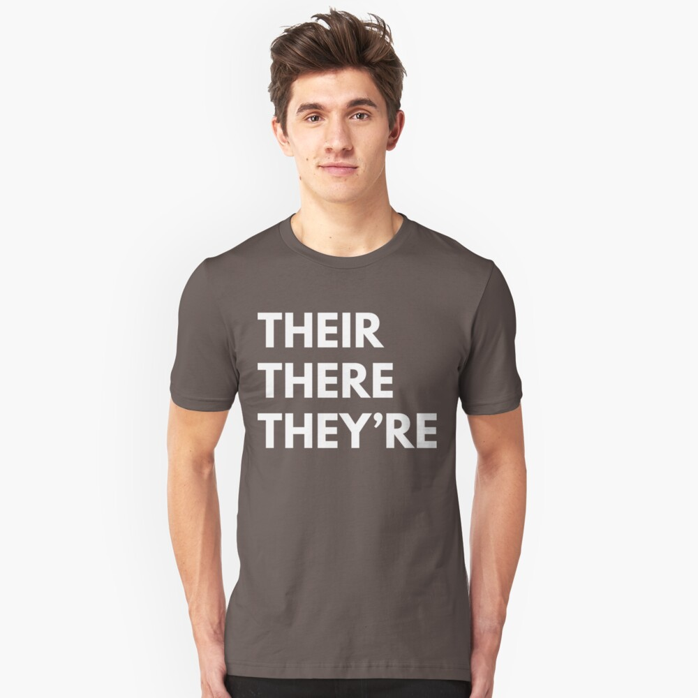 Their There They're Unisex T-Shirt Front