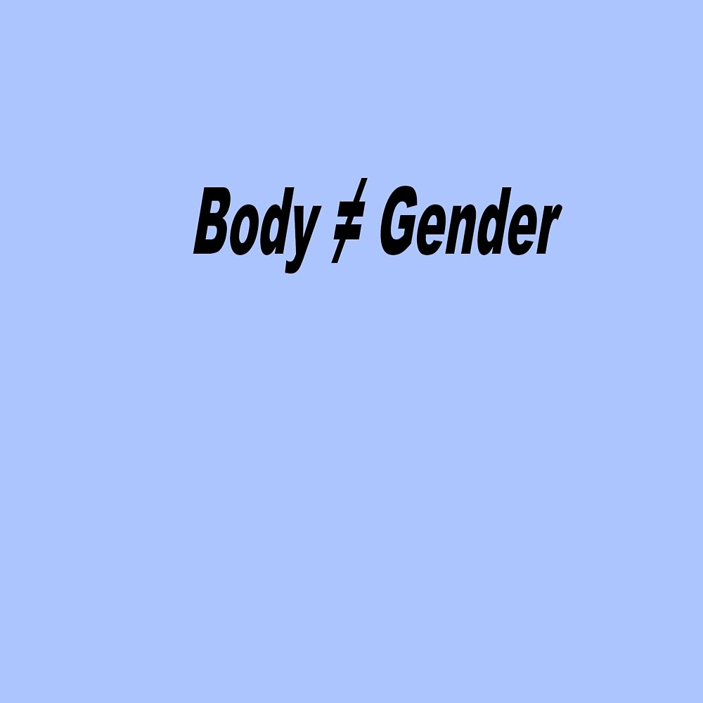 Body is not Gender Blue by RocketPluto