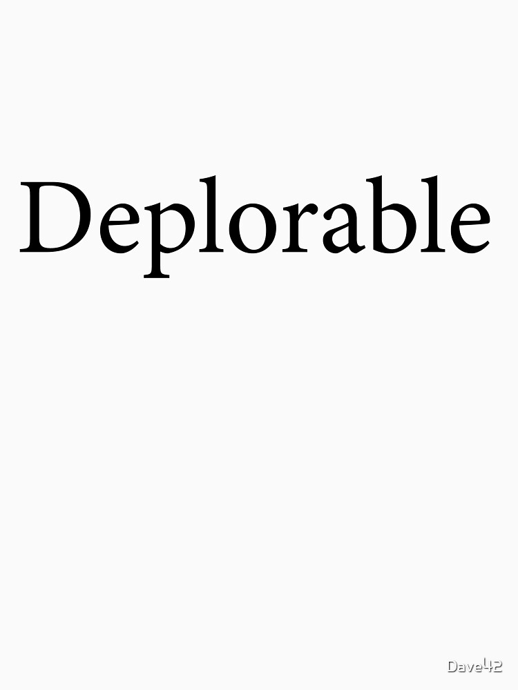 Deplorable by Dave42