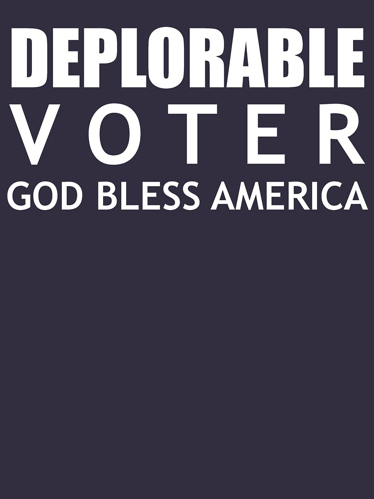 Deplorable Voter #basketofdeplorables Election 2016 White by theartofvikki