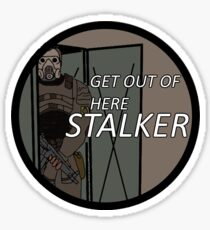 Get Out of Here Stalker Sticker