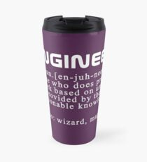 "Meaning of the word ""engineer"" Travel Mug"