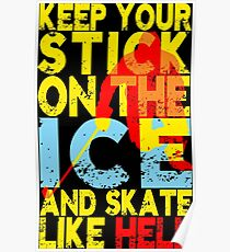 Keep Your Hockey Stick on the Ice Poster
