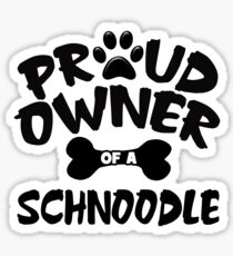 Proud Owner Of A Schnoodle Sticker