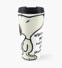 What do you MEAN you don't like SNOOPY??!! Travel Mug