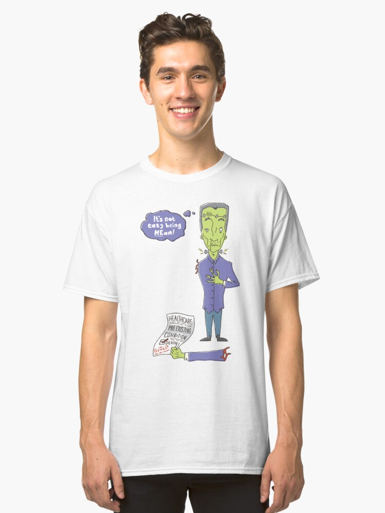 Francis Münster (It's Not Easy Being MEan) Classic T-Shirt Front