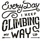 Climb your way up  by WhoDis