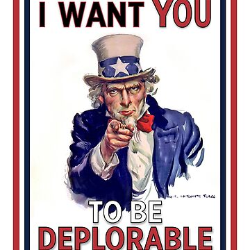 Basket of Deplorables - Uncle Sam I Want You by BuzzArtGraphics