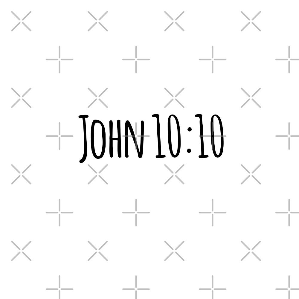 John 10:10 by Olivia Lee