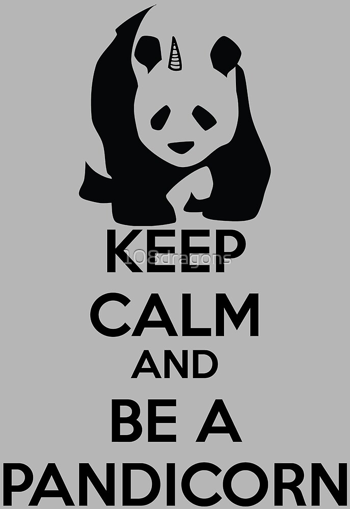 Keep Calm And Be A PandiCorn - Black Logo Design by 108dragons