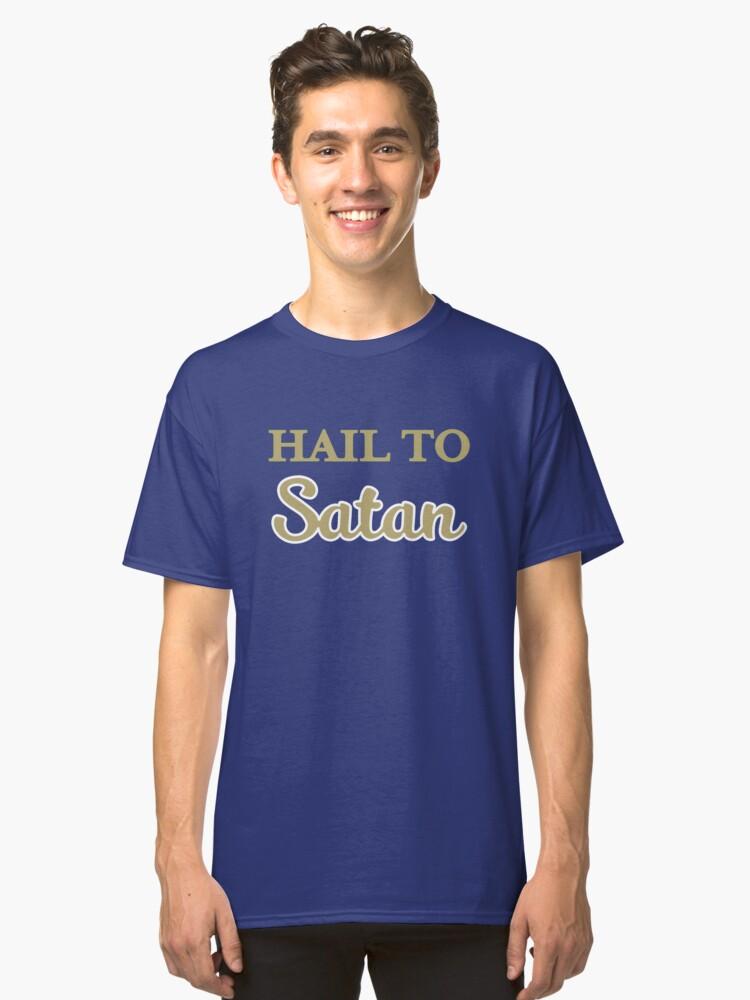 Hail to Satan Classic T-Shirt Front
