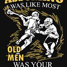 Lacrosse - Assuming I Was Like Most Old Men Was Your First Mistake T-shirts by Estelle R Leggett