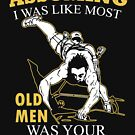 Mountain Climbing - Assuming I Was Like Most Old Men Was Your First Mistake T-shirts by Estelle R Leggett