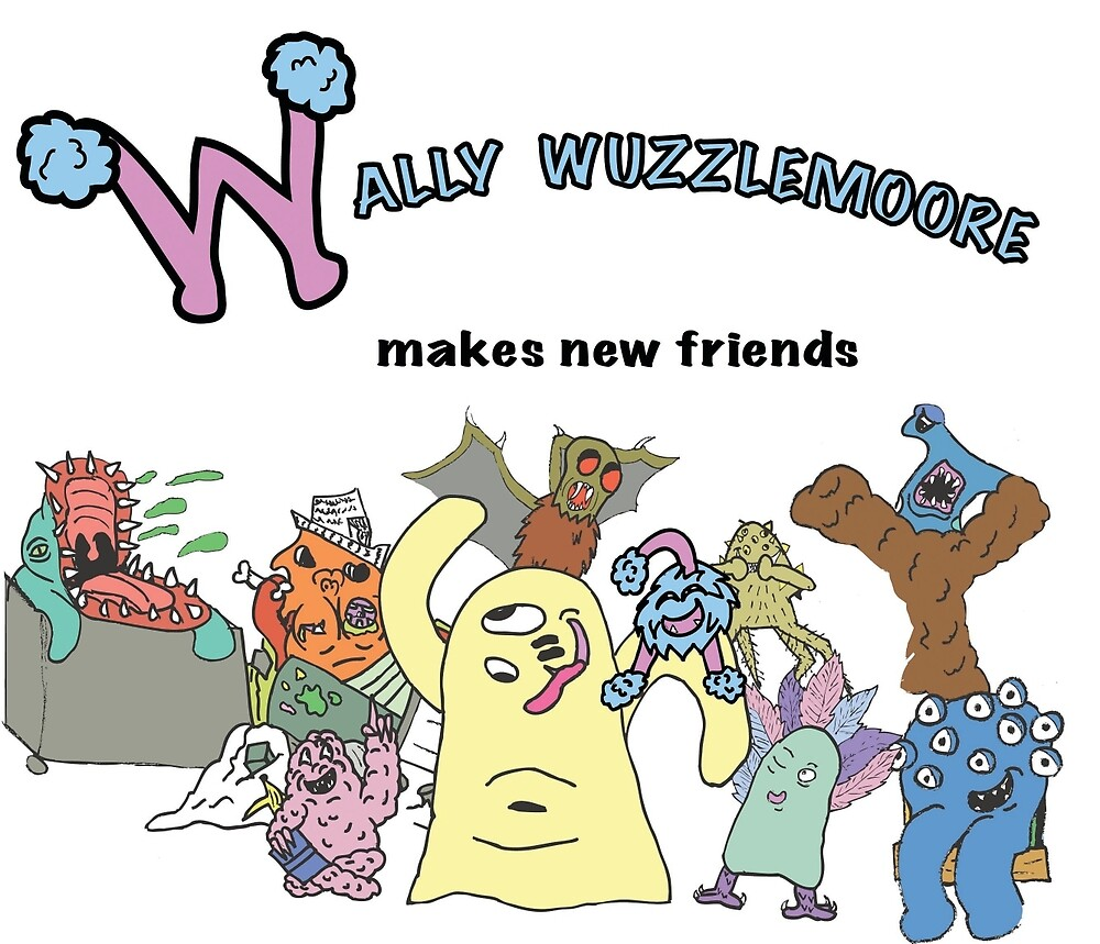 Wally Wuzzlemoore makes new friends  by Tom Schinderling