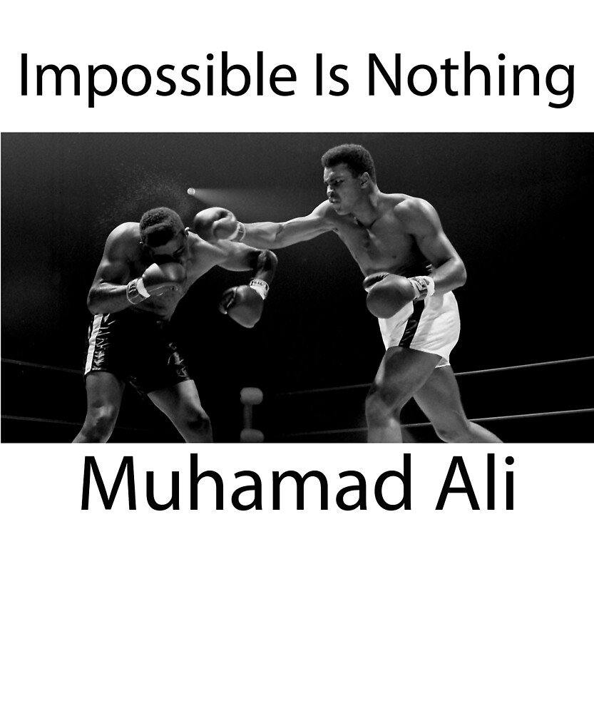 Muhammad Ali Impossible Is Nothing by nusimin