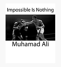 Muhammad Ali Impossible Is Nothing Photographic Print